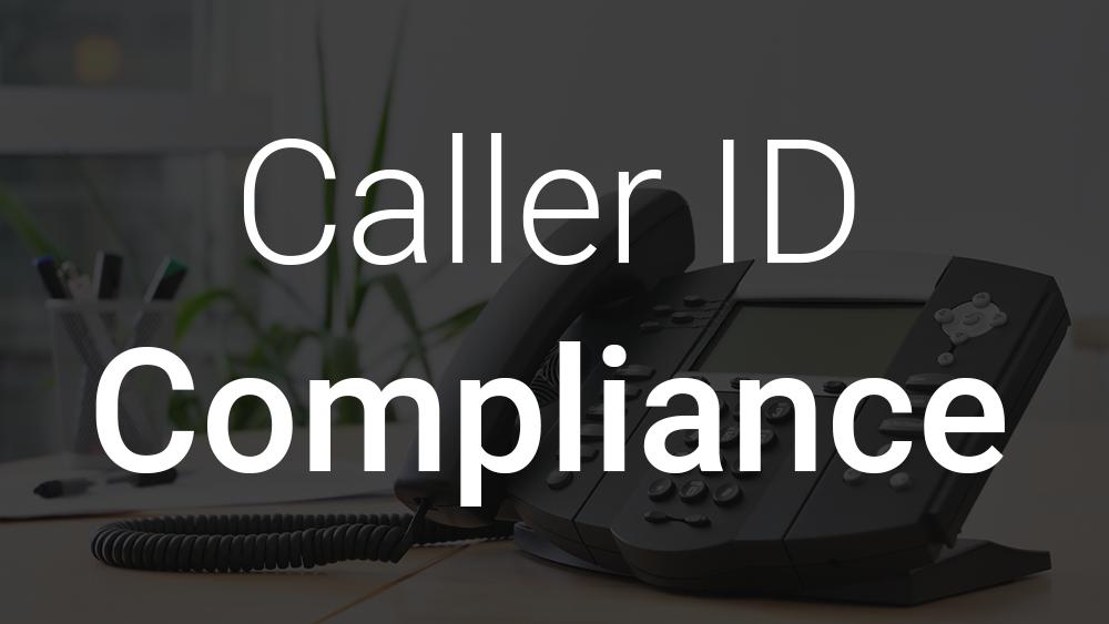 Compliance – Caller IDs
